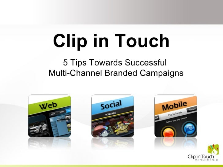 Clip in Touch 5 Tips Towards Successful  Multi-Channel Branded Campaigns