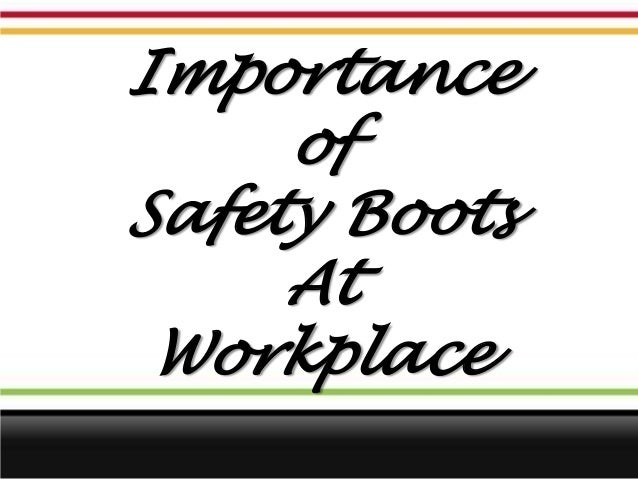 Importance     ofSafety Boots     At Workplace
