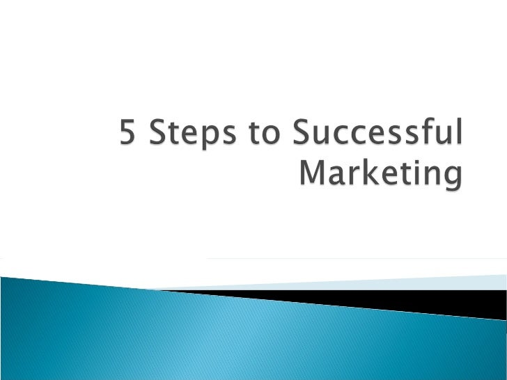 5 steps to successful marketing