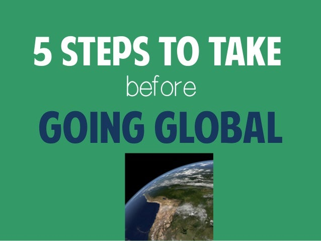 5 Steps to Take before Going Global