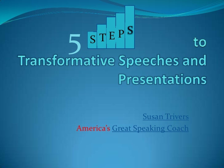5   S TE PS                  Susan TriversAmerica's Great Speaking Coach