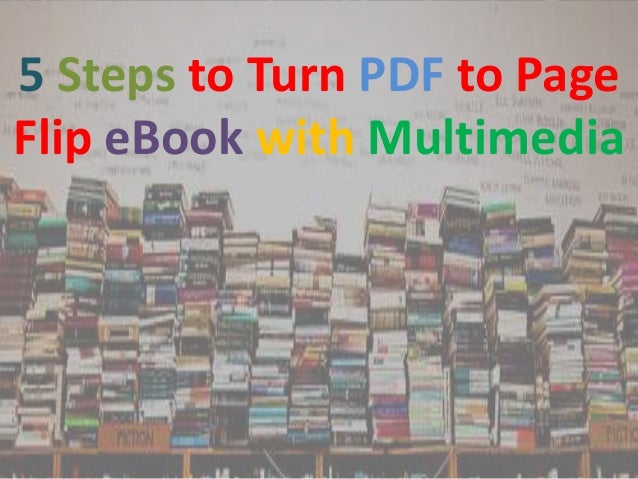 5 Steps to Turn PDF to Page Flip eBook with Multimedia