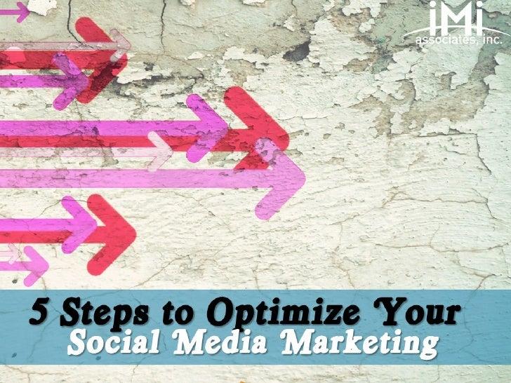 5 Steps to Optimize    Presentation Title  Social Media