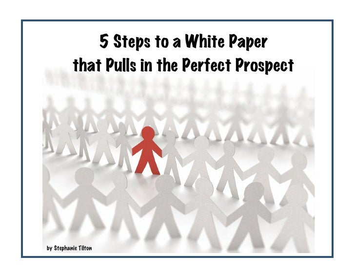 5 Steps to a White Paper                       that Pulls...