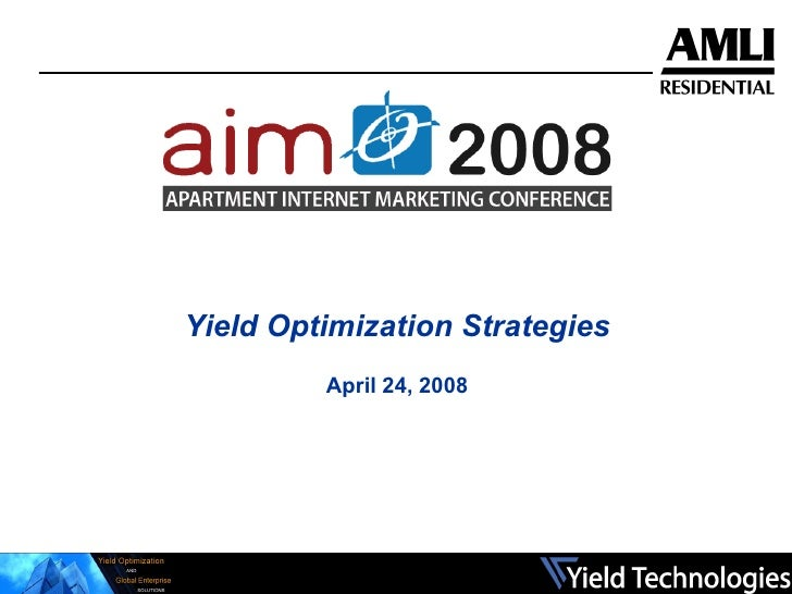 Yield Optimization Strategies April 24, 2008
