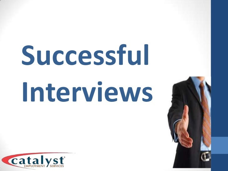 Successful Interviews<br />
