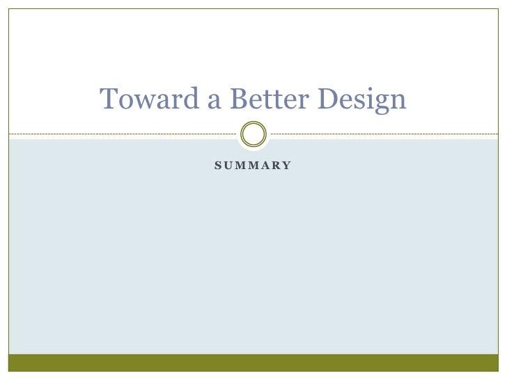 Summary<br />Toward a Better Design<br />