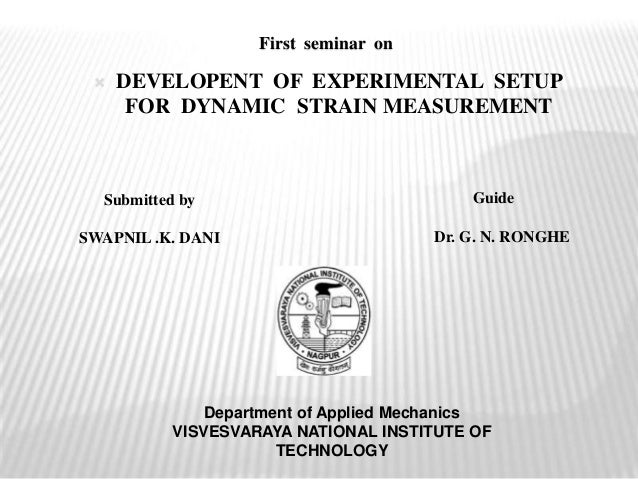 First seminar on Department of Applied Mechanics VISVESVARAYA NATIONAL INSTITUTE OF TECHNOLOGY Submitted by SWAPNIL .K. DA...