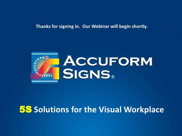 Thanks for signing in.  Our Webinar will begin shortly.<br />5S Solutions for the Visual Workplace<br />