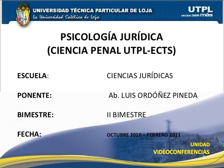 ESCUELA :    CIENCIAS JURÍDICAS PONENTE:   Ab. LUIS ORDÓÑEZ PINEDA  BIMESTRE:  II BIMESTRE FECHA:   OCTUBRE 2010 – FEBRERO...