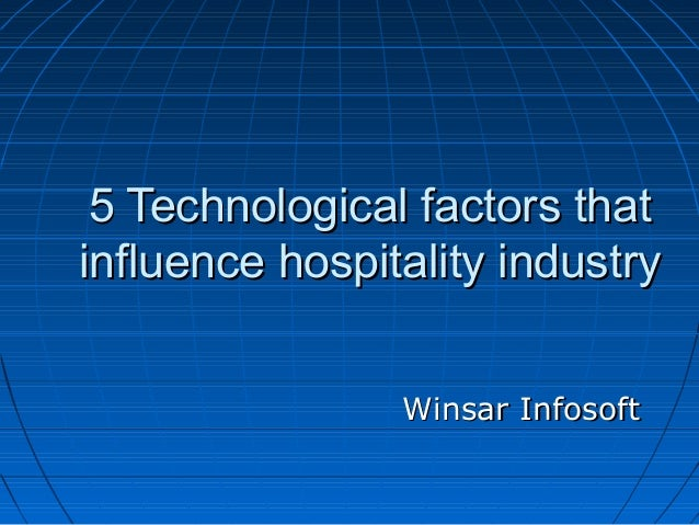 5 Technological factors that influence hospitality industry Winsar Infosoft