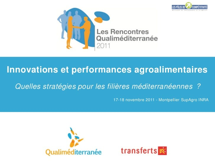 Innovations et performances agroalimentaires Quelles stratégies pour les filières méditerranéennes ?                      ...