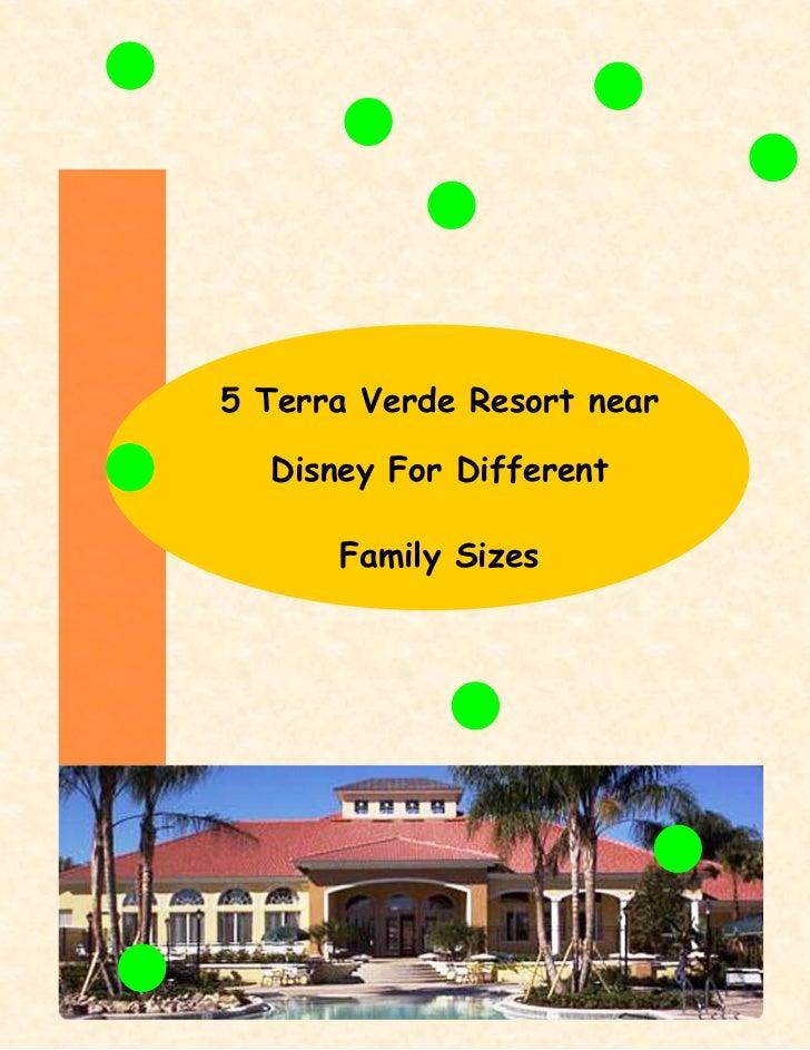 5 Terra Verde Resort near  Disney For Different      Family Sizes