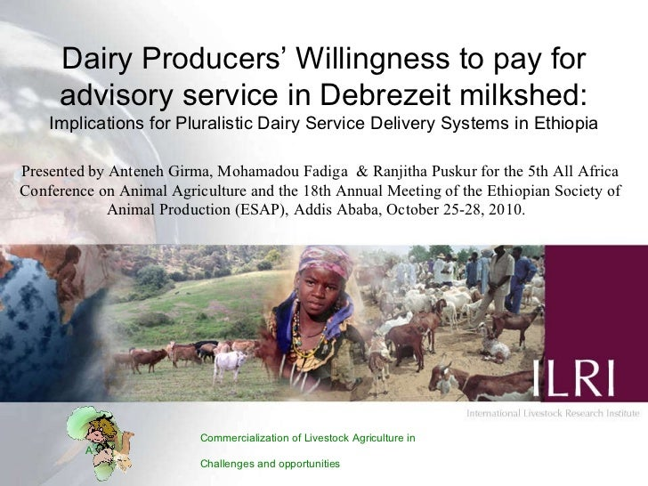 Dairy Producers' Willingness to pay for advisory service in Debrezeit milkshed: Implications for Pluralistic Dairy Service Delivery Systems in Ethiopia