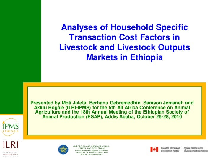 Analyses of Household Specific Transaction Cost Factors in Livestock and Livestock Outputs Markets in Ethiopia<br />Presen...