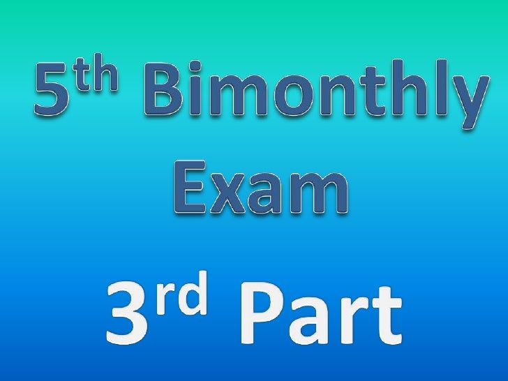 5th Bimonthly Exam<br />3rdPart<br />