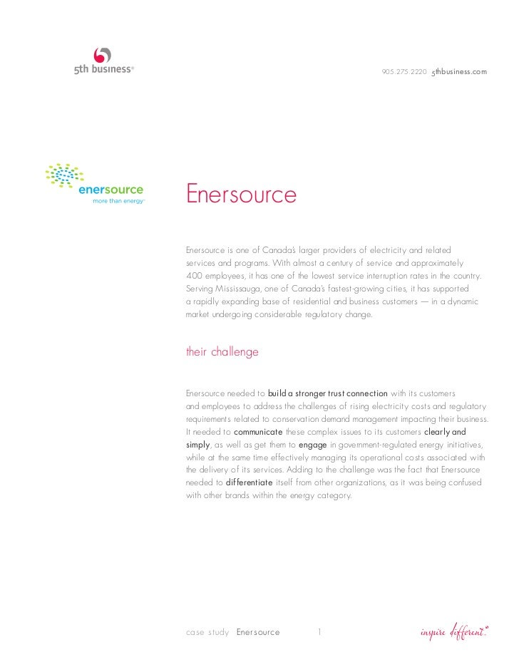 905.275.2220 5thbusiness.comEnersourceEnersource is one of Canada's larger providers of electricity and relatedservices an...
