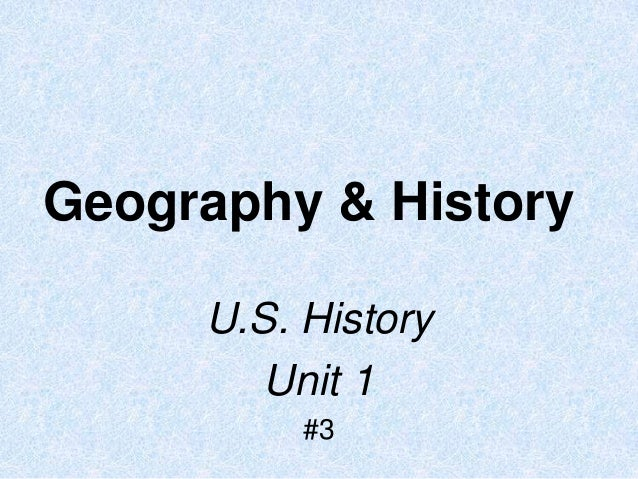 Geography & History U.S. History Unit 1 #3