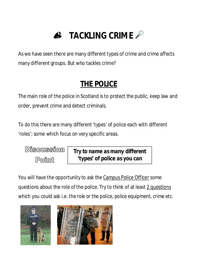 TACKLING CRIME As we have seen there are many different types of crime and crime affects many different groups. But who ta...