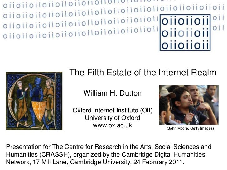 The Fifth Estate of the Internet Realm<br />William H. Dutton  <br />Oxford Internet Institute (OII) <br />University of O...