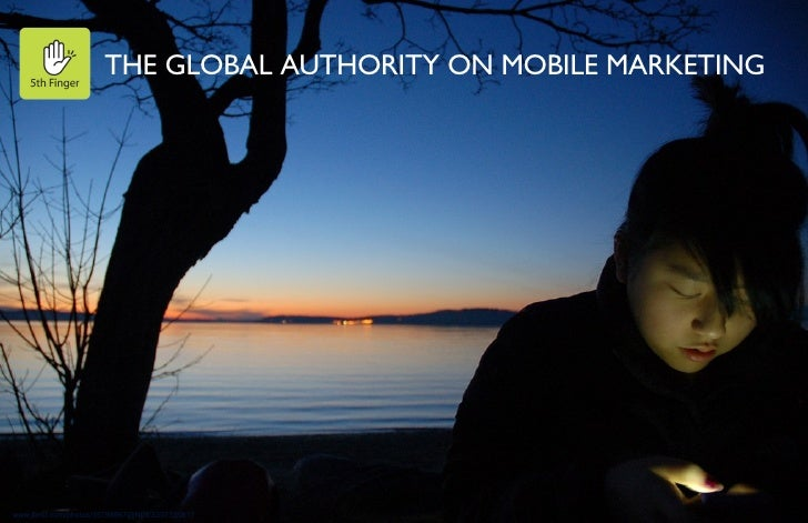 www.flickr.com/photos/35798967@N08/3307330817 THE GLOBAL AUTHORITY ON MOBILE MARKETING