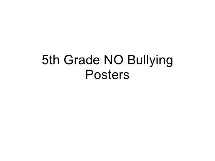 5th Grade NO Bullying Posters