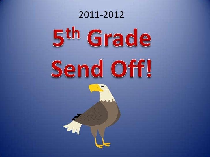 5th  grade send off 2011 2012