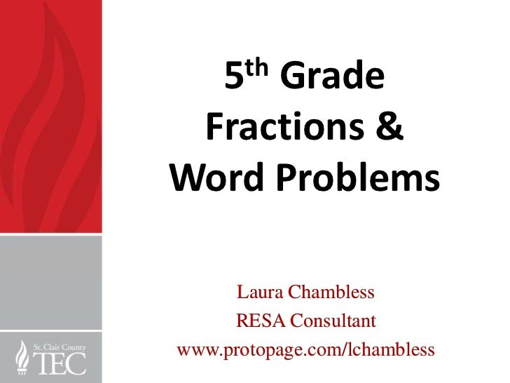 5th     Grade Fractions &Word Problems      Laura Chambless     RESA Consultantwww.protopage.com/lchambless