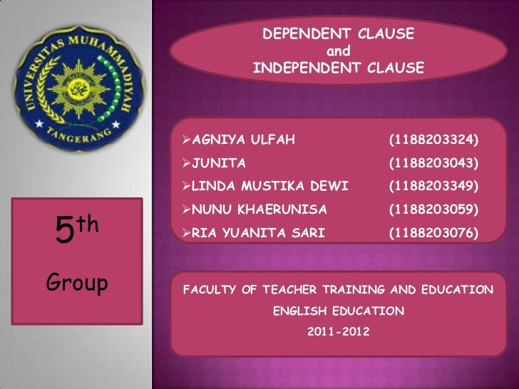 DEPENDENT CLAUSE                          and                  INDEPENDENT CLAUSE        AGNIYA ULFAH               (1188...