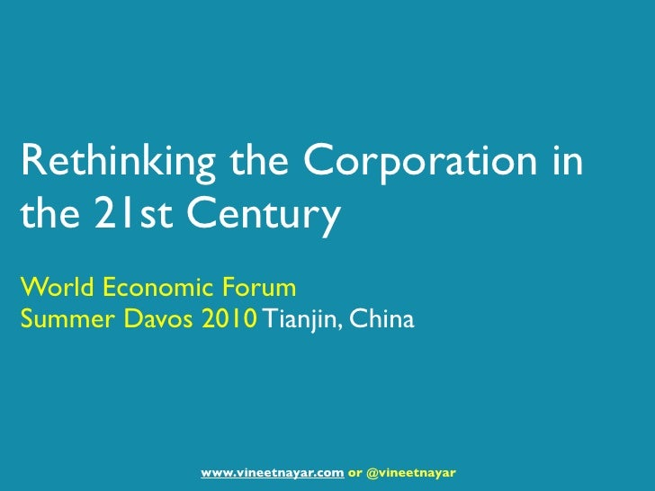 Rethinking the Corporation in the 21st Century World Economic Forum Summer Davos 2010 Tianjin, China                   www...