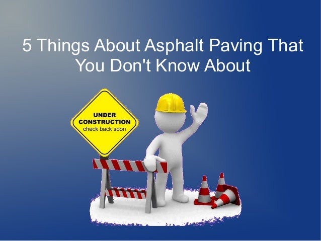 5 Things About Asphalt Paving that You don't Know About