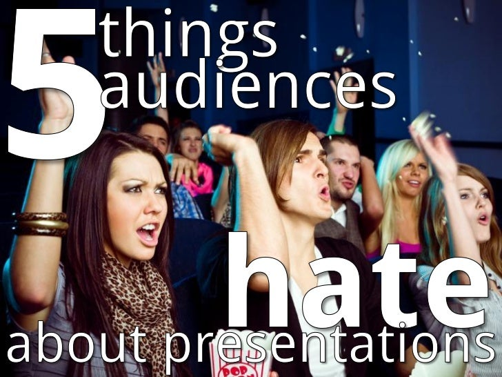 5 things audiences hate about presentations
