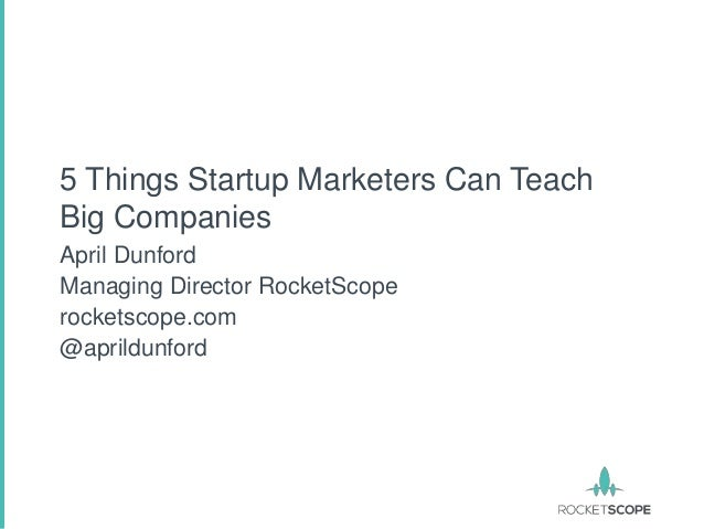 5 things startup marketers can teach big companies