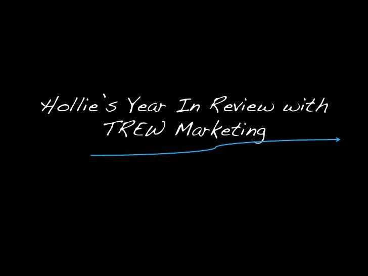 Hollie's Year In Review with       TREW Marketing!