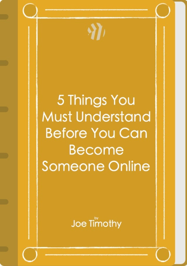5 Things You Must Understand Before You Can Become Someone Online