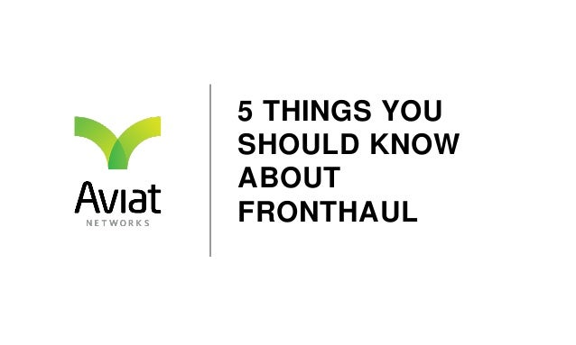 5 THINGS YOU SHOULD KNOW ABOUT FRONTHAUL