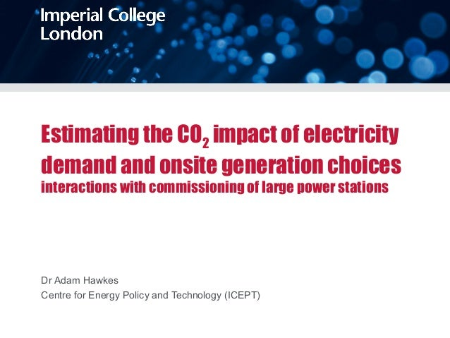 Estimating the CO2 impact of electricitydemand and onsite generation choicesinteractions with commissioning of large power...