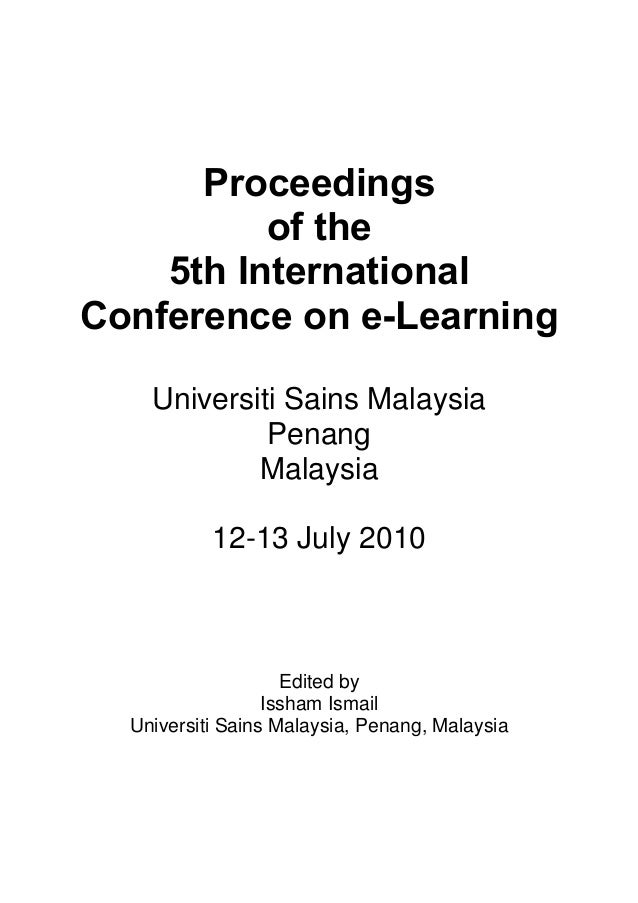 Proceedings of the 5th International Conference on e-Learning Universiti Sains Malaysia Penang Malaysia 12-13 July 2010  E...