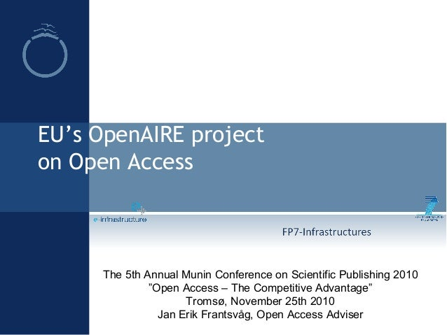 """EU's OpenAIRE project on Open Access The 5th Annual Munin Conference on Scientific Publishing 2010 """"Open Access – The Comp..."""