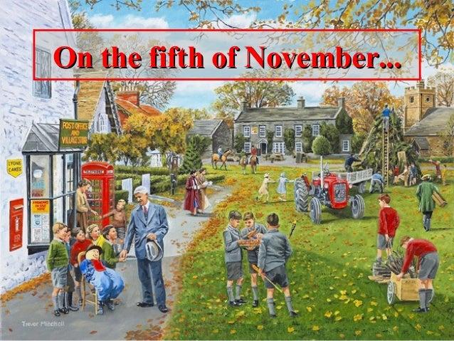 On the fifth of November...On the fifth of November...