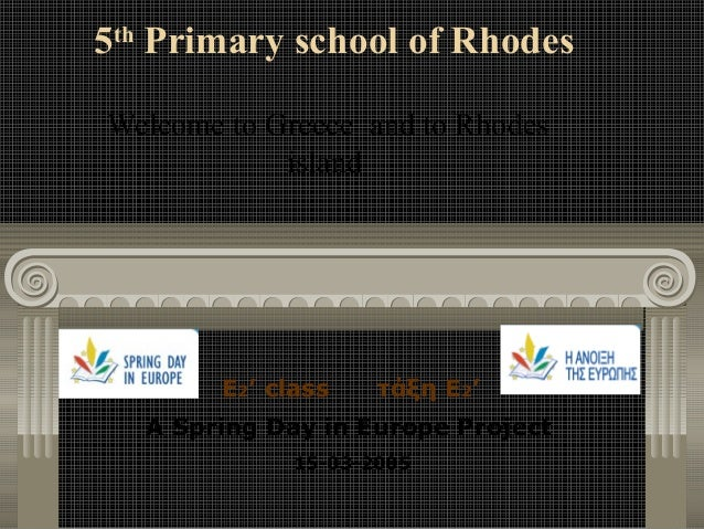 5th Primary school of RhodesWelcome to Greece and to Rhodes            island        E2' class   τάξη Ε2'   A Spring Day i...