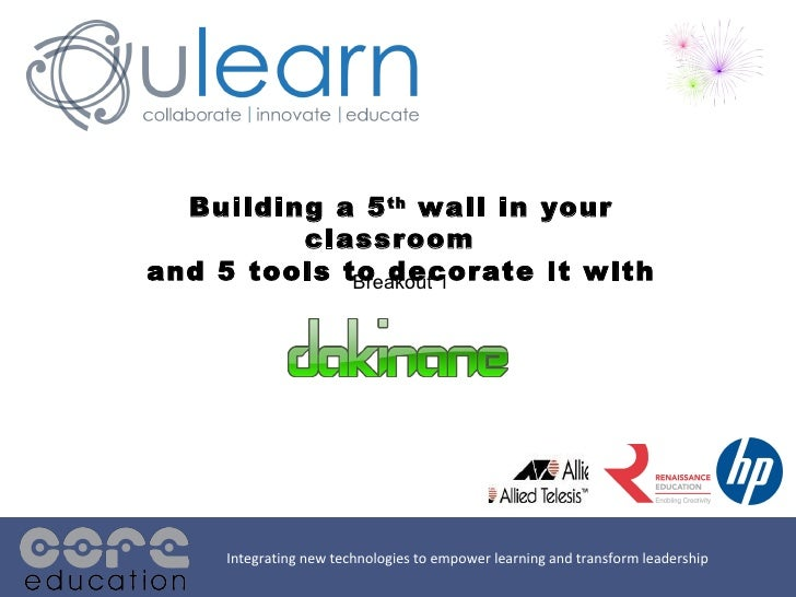 Building a 5 th  wall in your classroom  and 5 tools to decorate it with Integrating new technologies to empower learning ...