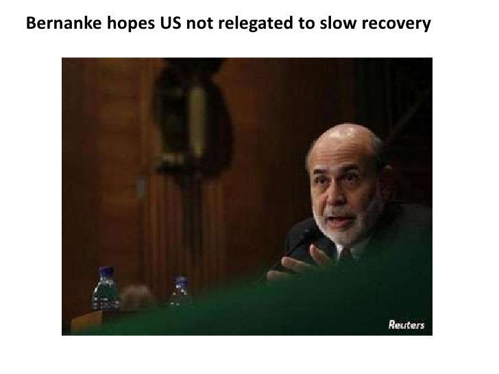 Bernanke hopes US not relegated to slow recovery<br />