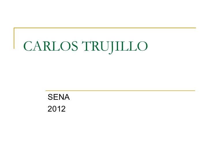 CARLOS TRUJILLO  SENA  2012