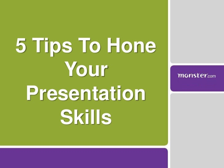 5 Tips To Hone Your Presentation Skills<br />