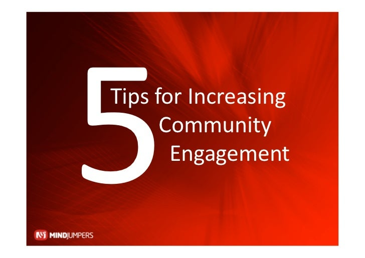 5 Tips For Increasing Community Engagement