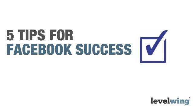5 TIPS FORFACEBOOK SUCCESS
