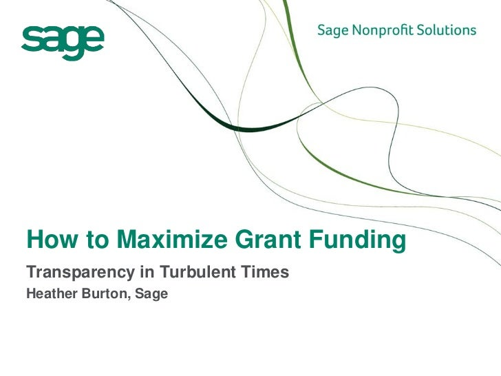 How to Maximize Grant FundingTransparency in Turbulent TimesHeather Burton, Sage