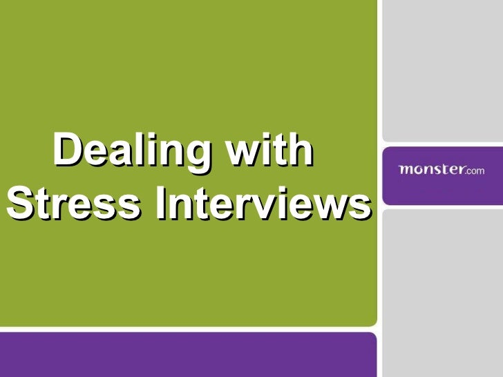 Dealing with  Stress Interviews