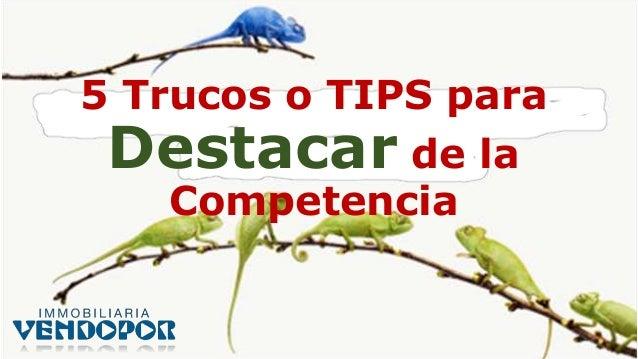 5 Trucos o TIPS para Destacar de la Competencia